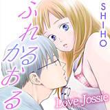 Love Jossie ふれるかおる