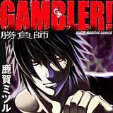 GAMBLER !