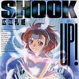 SHOOK UP!