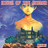 HOUSE OF THE HORROR